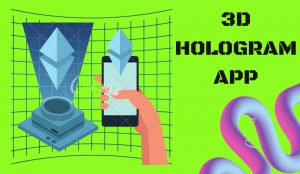 Best 3D Hologram Apps