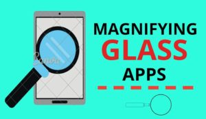 Best Magnifying Glass Apps