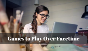 Games to Play Over Facetime