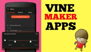 Vine Maker Apps