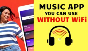 Music Apps You Can Use Without WiFi