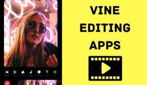 Vine Editing Apps