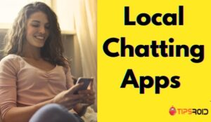 Local Chatting Apps