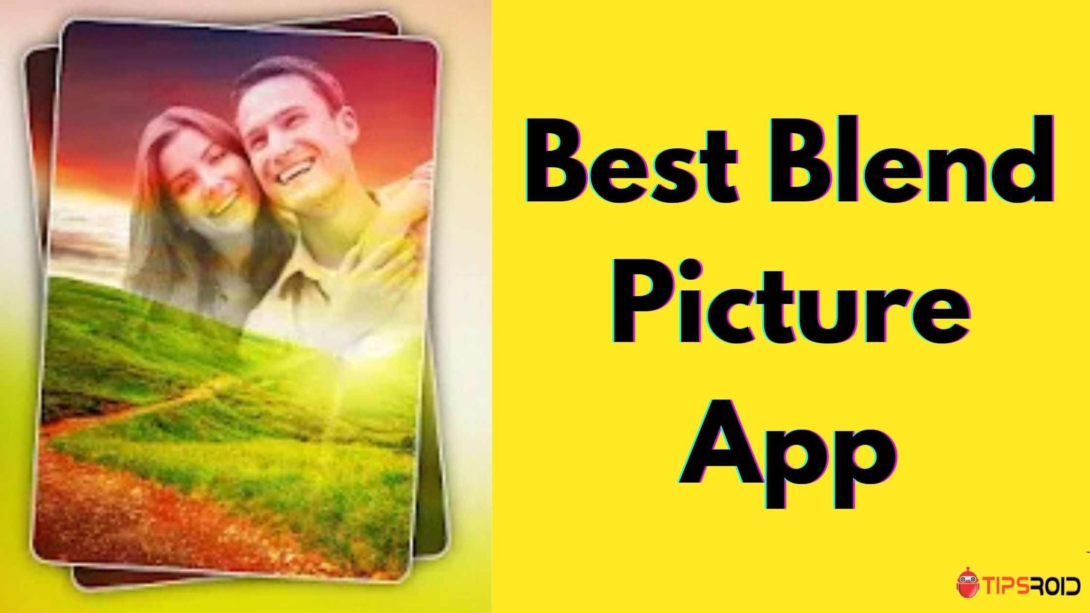 Blend Picture App